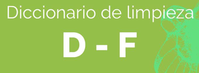 De la D a la F – Diccionario de limpieza
