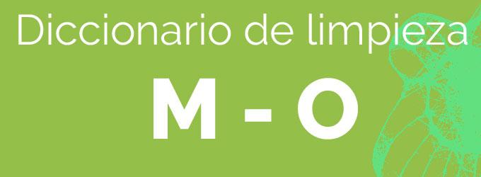 De la M a la O – Diccionario de limpieza