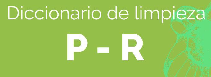 De la P a la R – Diccionario de limpieza